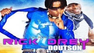 Rick Drey Feat Doutson - Tout Pour Elle (Radio Edit)