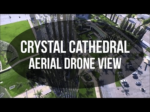 Crystal Cathedral Aerial drone video