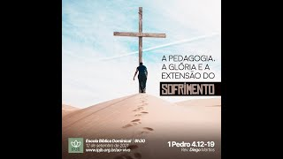 EBD I I Pedro 4.12-19 | A pedagogia, a glória e a extensão do sofrimento  - Rev. Diego Martins