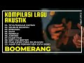 BOOMERANG FULL ALBUM | Kumpulan Lagu Boomerang Versi Akustik iWa Tipis