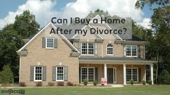Divorce - Can I Buy a Home After my Divorce? 2 Minute Tip