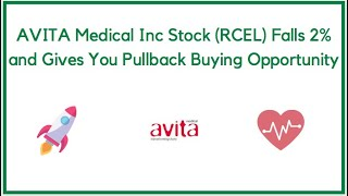 AVITA Medical Inc Stock (RCEL) Falls 2% and Gives You a Pullback Buying Opportunity