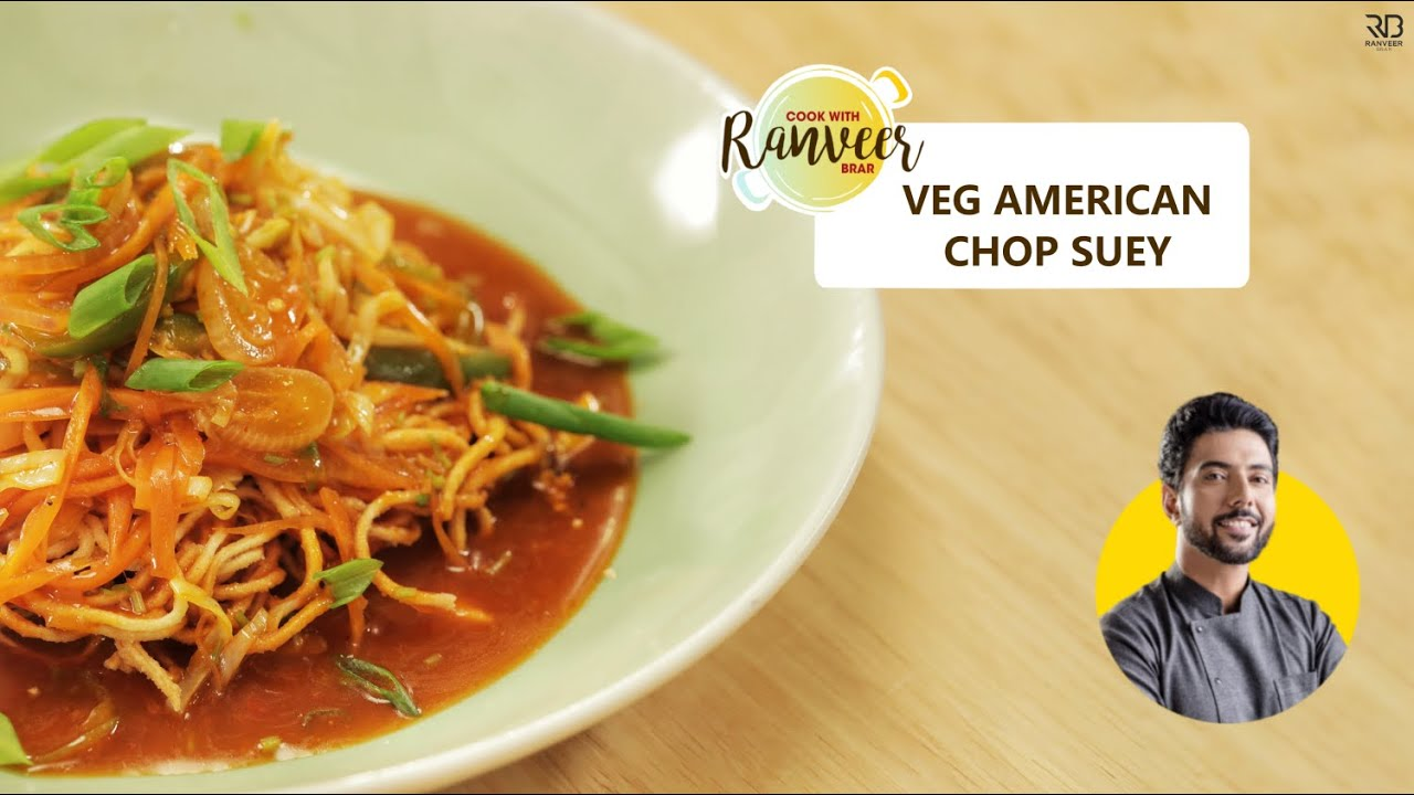 Easy American Chopsuey | वेज अमेरिकन चौप्सी की आसान रेसिपी | Desi Chinese at home | Ranveer Brar