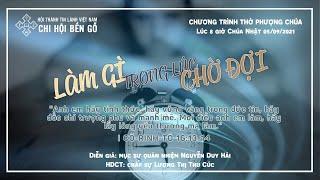 HTTL BẾN GỖ -  Chương trình thờ phượng Chúa - 05/09/2021