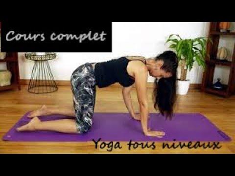 COURS COMPLET - HATHA YOGA - Renforcement musculaire - étirement - respiration - meditation