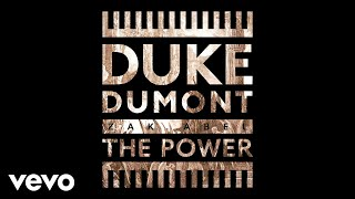 Duke Dumont - The Power (Audio) ft. Zak Abel