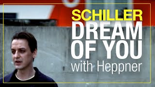 schiller with heppner | dream of you