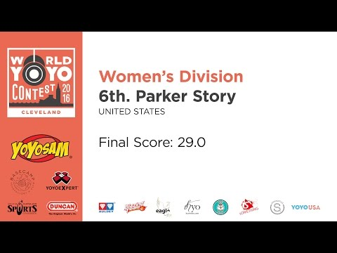 Parker Story - Women's Division - 6th Place - 2016 World YoYo Contest