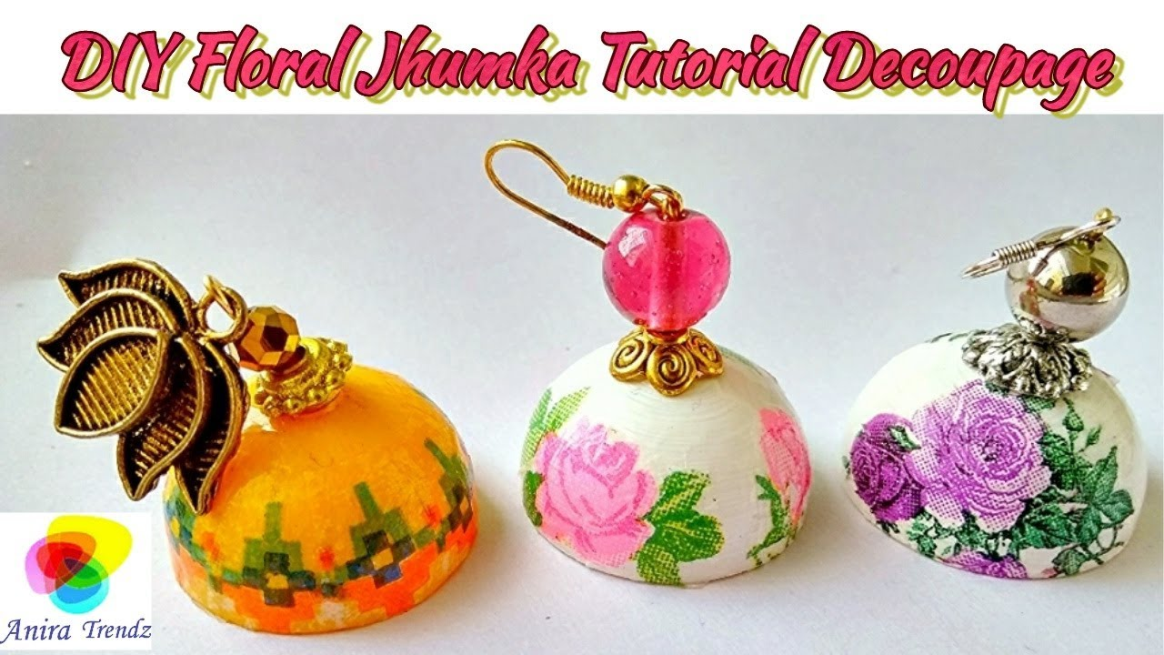 How To Make Decoupage Floral Jhumka At Home In Tamil English Diy