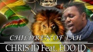 Children of Jah by Chris ID X Edo ID - Benin Music Video