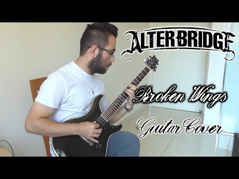 Alter Bridge - Broken Wings (Guitar Cover)