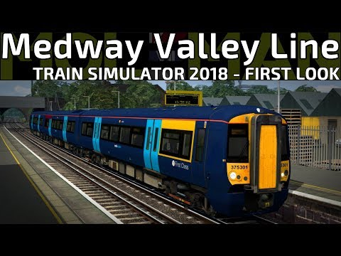 Train Simulator 2018 - Medway Valley Line! - First Look