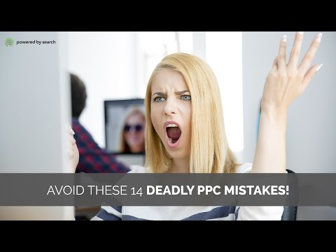 14 Deadly PPC Mistakes That'll Bleed Your Account Dry (and how to fix them)