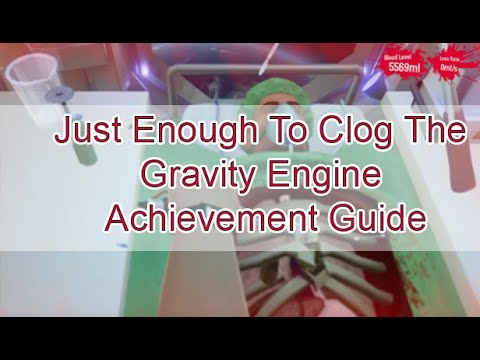 Surgeon Simulator 2013: Just Enough To Clog The Gravity Engine Achievement