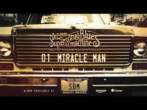 Supersonic Blues Machine - Miracle Man (West Of Flushing, South Of Frisco)