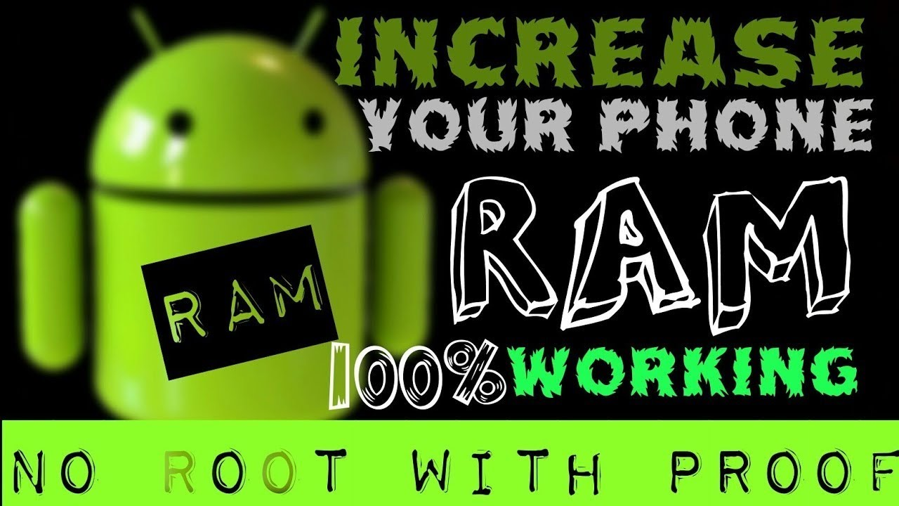 How To Increase Ram Any Android Phone Without Root 2019