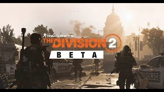 TOM CLANCY'S THE DIVISION 2 BETA PC GAMEPLAY ULTRA 60 FPS