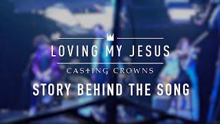 Baixar Casting Crowns - Loving My Jesus (Story Behind the Song)