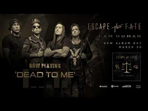Escape the Fate - Dead To Me