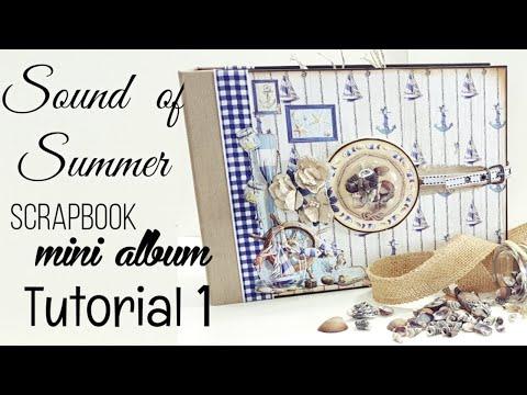 Tutorial #1  The Sound Of Summer Scrapbook Mini Album  ( Ciao Bella Papers ) Custom Made Album