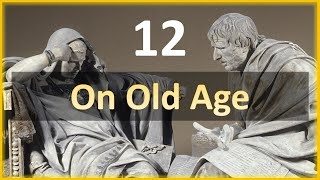 Seneca - Moral Letters - 12: On Old Age