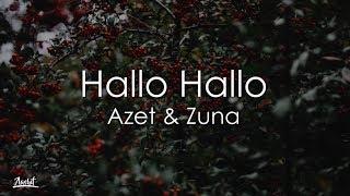 Azet Zuna HALLO HALLO Lyrics.mp3