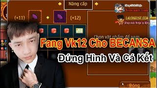 ►Ninja School Online | Fang Vk12 Cho BECANSA...Đứng Hình Và Cá Kết