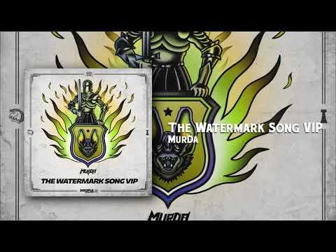 MurDa - The Watermark Song (VIP)