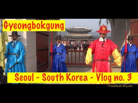 SEOUL - SOUTH KOREA - GYEONGBOKGUNG PALACE - KING SEJONG - JOSEON DYNASTY - Vlog no.3