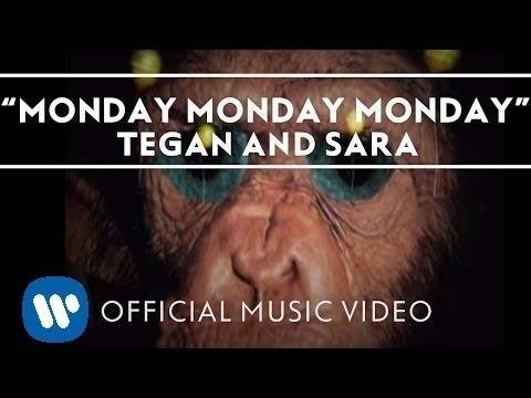 Tegan and Sara - Monday Monday Monday [Official Music Video]