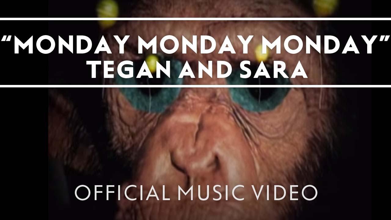 tegan-and-sara-monday-monday-monday-official-music-video-teganandsaramusic