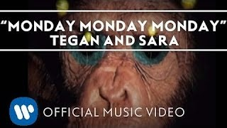 Watch Tegan  Sara Monday Monday Monday video