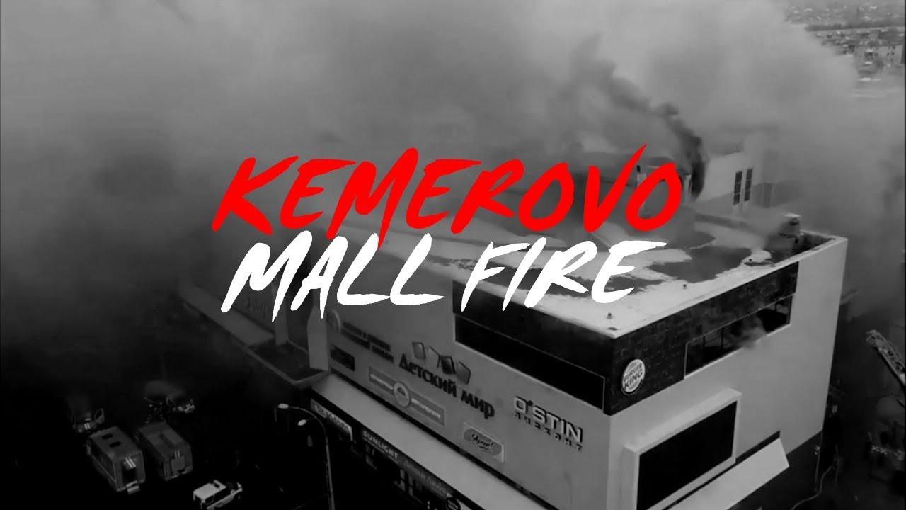 Kemerovo Mall Fire Russia Kemerovo Mall Fire