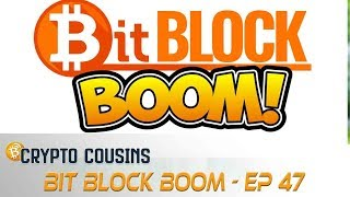 Bit Block Boom Update | Crypto Cousins Podcast S1E47