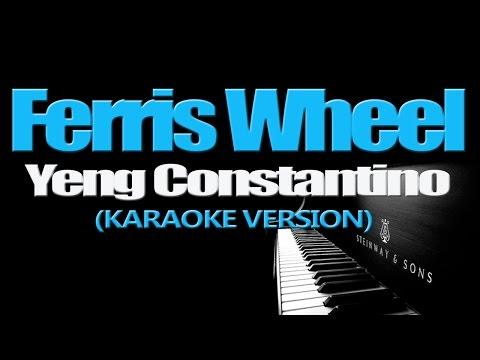FERRIS WHEEL - Yeng Constantino (KARAOKE VERSION)