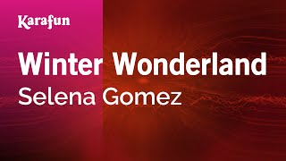 Karaoke Winter Wonderland - Selena Gomez *
