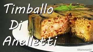 Timballo di Anelletti Siciliani con Melanzane | Ricetta Pasta al Forno Facile | 55Winston55