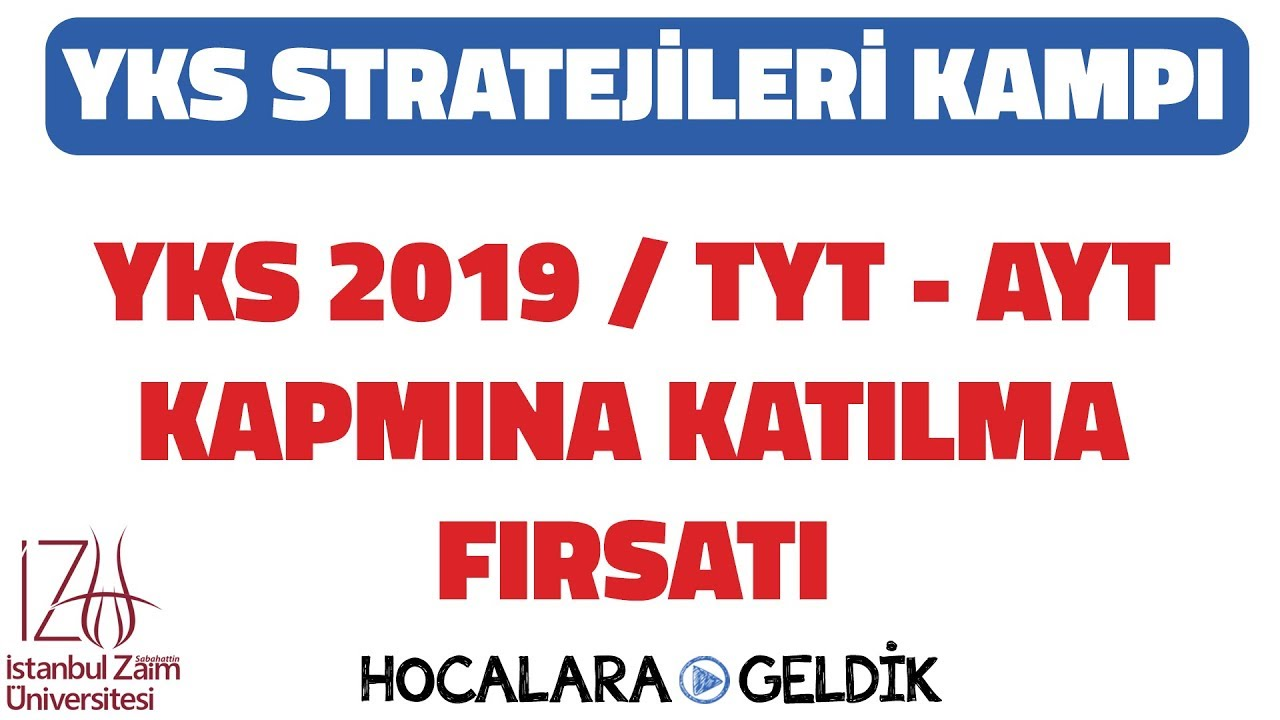 TYT-AYT / YKS  Stratejileri Kampı / İstanbul Sabahattin Zaim Üniversitesi