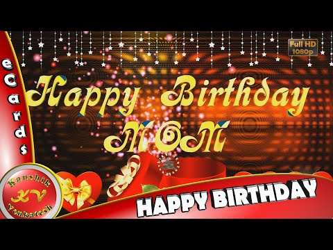 Happy Birthday Mom, Birthday Wishes for Mother,Whatsapp Video,Greetings,Animation,Messages,Quotes