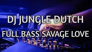 Bassnya Makin Tinggi ||Jungle Dutch Full Bass Savage Love Terbaru 2020