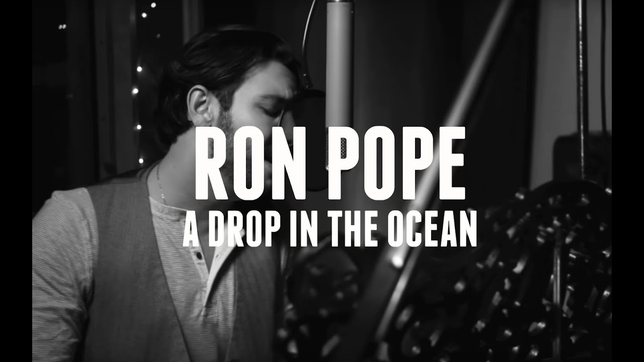 ron pope a drop in the ocean youtube