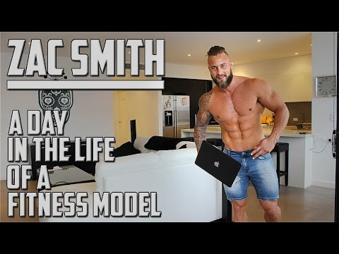 Zac Smith – A Day in the Life of a Fitness Model