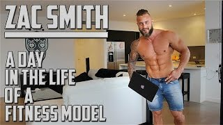 Zac Smith - A Day in the Life of a Fitness Model
