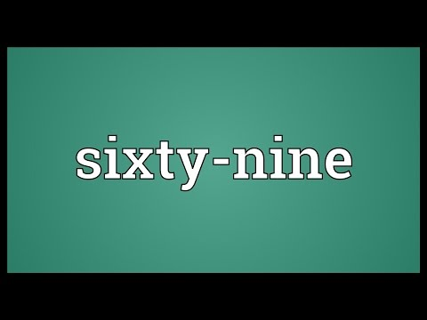 Sixty-nine Meaning