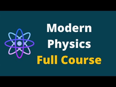 Modern Physics    Modern Physics Full Lecture Course