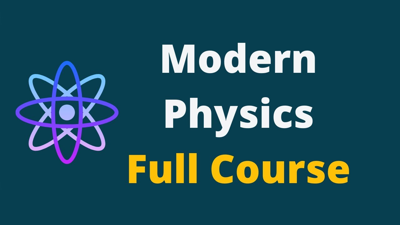 Modern Physics || Modern Physics Full Lecture Course