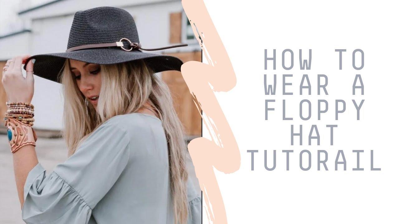 How to Wear a Floppy Hat Tutorial - YouTube a24b1cc2c9d
