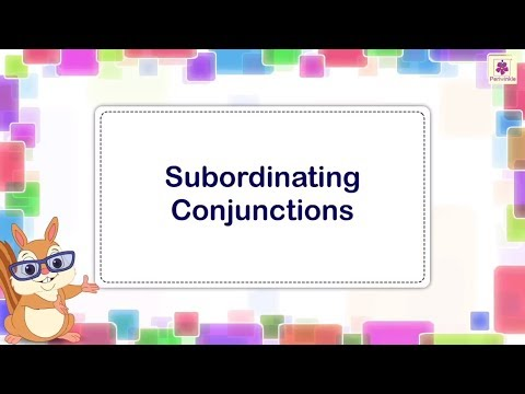 Subordinating Conjunctions | English Grammar | Periwinkle