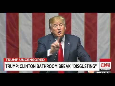 Donald Trump Calls Hillary Clintons Bathroom Break Disgusting