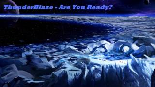 ThunderBlaze - Are You Ready? remix competition. read the description.